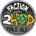 2Hop Pale Ale: Vic Secret & Centennial - Faction Brewing Company