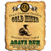 Gold Miner Agave Rum